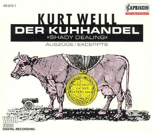 Kurt Weill: Der Kuhhandel (Excerpts)